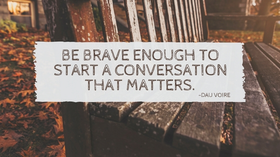 be-brave-enough-to-start-a-conversation-that-matters-dau-voire